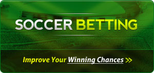 Soccer Betting - Improve Your Winning Chances